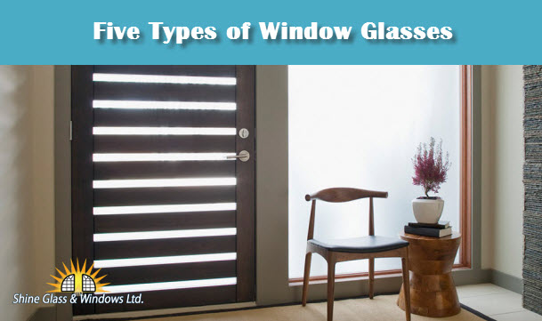 Five Types of Window Glasses